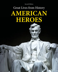 Great Lives from History: American Heroes, 2nd Edi