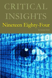 Critical Insights: Nineteen Eighty-Four
