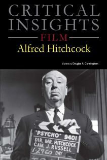 Critical Insights: Alfred Hitchcock