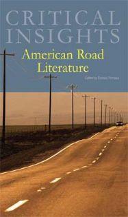 Critical Insights: American Road Literature