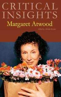 Critical Insights: Atwood, Margaret