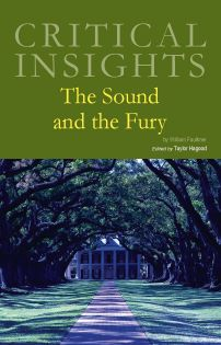 Critical Insights: The Sound and the Fury