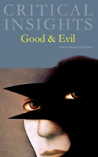 Critical Insights: Good and Evil