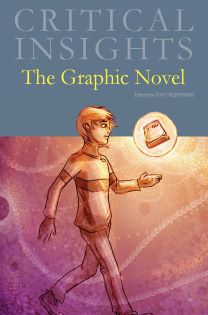 Critical Insights: The Graphic Novel