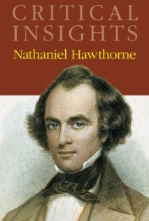 Critical Insights: Hawthorne, Nathaniel