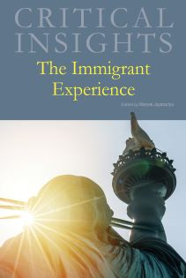 Critical Insights: Immigrant Experience, The