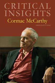 Critical Insights: McCarthy, Cormac