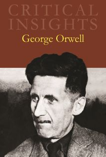 Critical Insights: Orwell, George