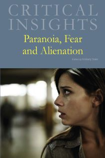 Critical Insights: Paranoia, Fear and Alienation