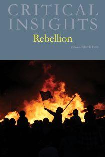 Critical Insights: Rebellion