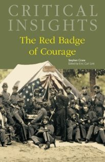 Critical Insights: The Red Badge of Courage
