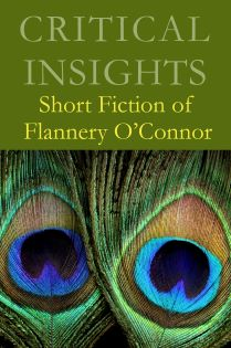 Critical Insights: Short Fiction of Flannery O'Con