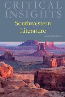 Critical Insights: Southwestern Literature