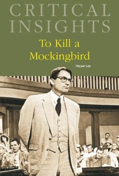 Critical Insights: To Kill a Mockingbird