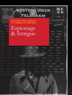 Defining Documents in American History: Espionage