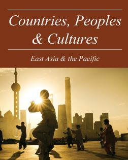 Countries, Peoples & Cultures: East Asia & The Pac