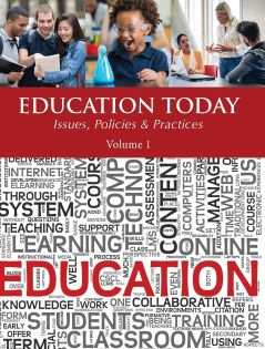 Education Today: Issues, Policies & Practices
