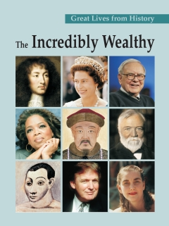 Great Lives from History: The Incredibly Wealthy