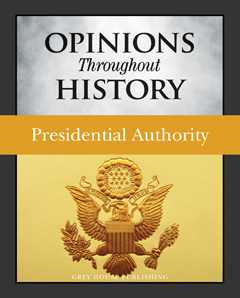 Opinions Throughout History – Presidential Authori