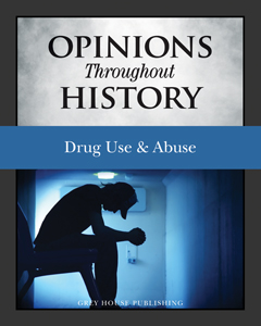 Opinions Throughout History – Drug Use & Abuse