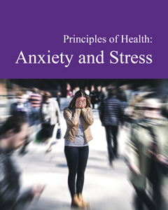 Principles of Health: Anxiety and Stress
