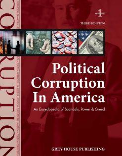 Political Corruption in America: An Encyclopedia o