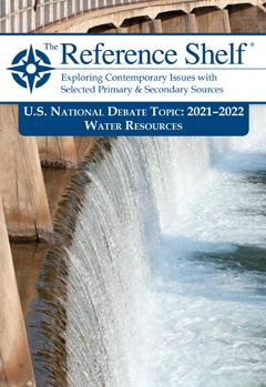 The Reference Shelf: U.S. National Debate Topic: 2021-2022 Water Resou