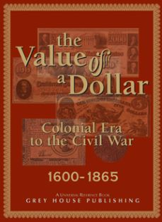 The Value of a Dollar, Colonial Era