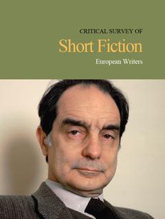 Critical Survey of Short Fiction: European Writers